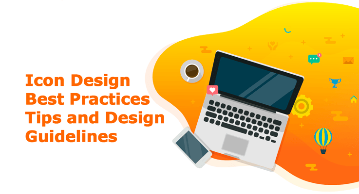 Icon Design Best Practices – Tips and Design Guidelines